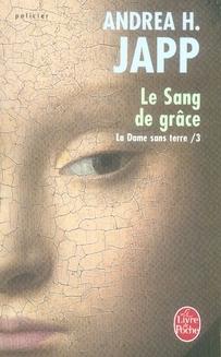 LE SANG DE GRACE (LA DAME SANS TERRE, TOME 3)