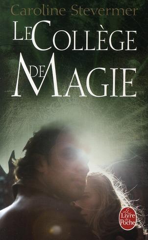 LE COLLEGE DE MAGIE (LE COLLEGE DE MAGIE, TOME 1)