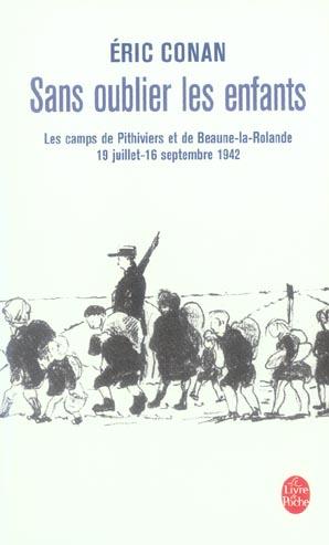 SANS OUBLIER LES ENFANTS - LES CAMPS DE PITHIVIERS ET DE BEAUNE-LA ROTONDE 19/07- 16/09 1942