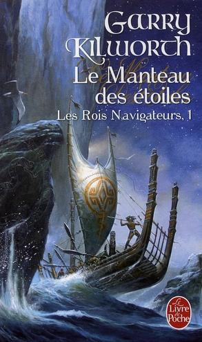 LE MANTEAU DES ETOILES (LES ROIS NAVIGATEURS, TOME 1)