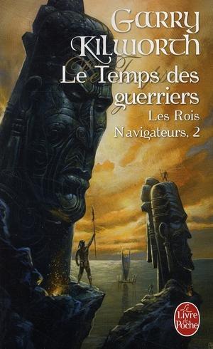 LE TEMPS DES GUERRIERS (LES ROIS NAVIGATEURS, TOME 2)