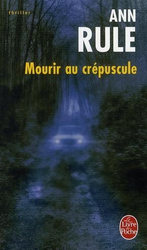 MOURIR AU CREPUSCULE