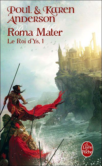 ROMA MATER (LE ROI D'YS, TOME 1)