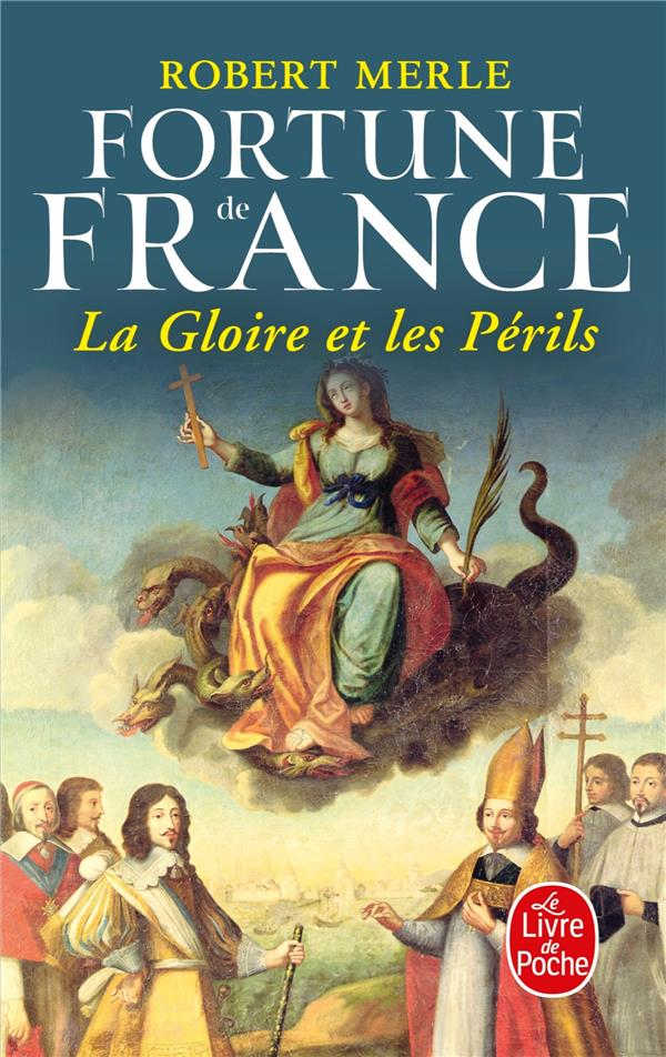 LA GLOIRE ET LES PERILS (FORTUNE DE FRANCE, TOME 11)