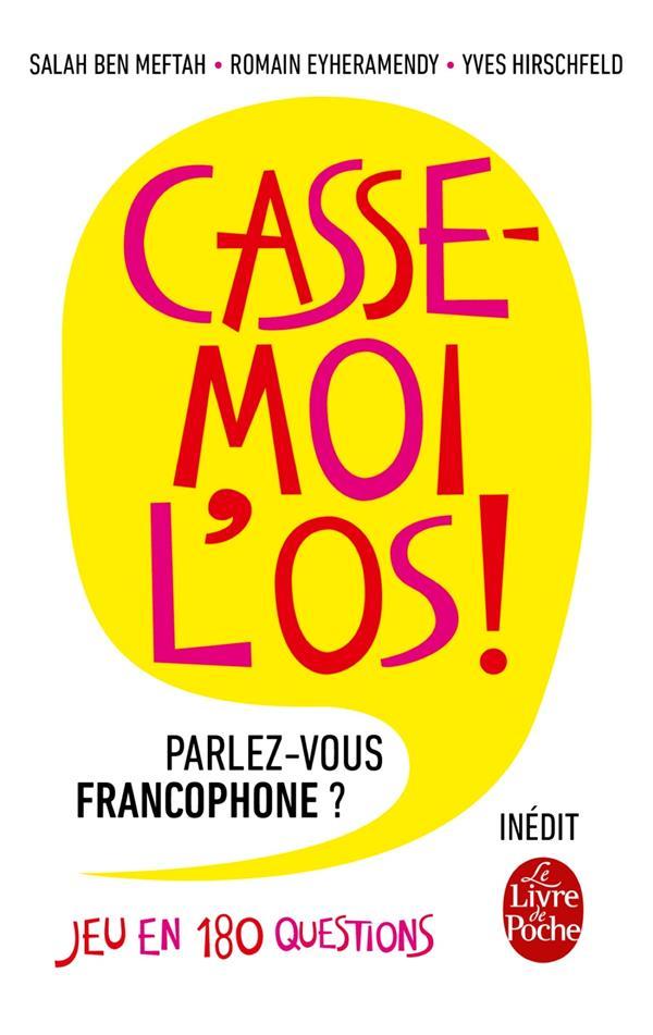 CASSE-MOI L'OS!