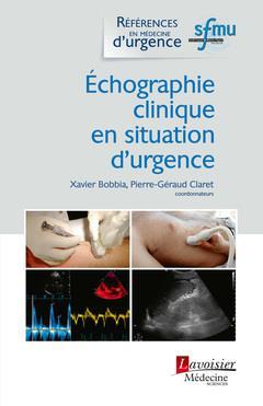 ECHOGRAPHIE CLINIQUE EN SITUATION D'URGENCE (COLLECTION REFERENCES EN MEDECINE D'URGENCE)