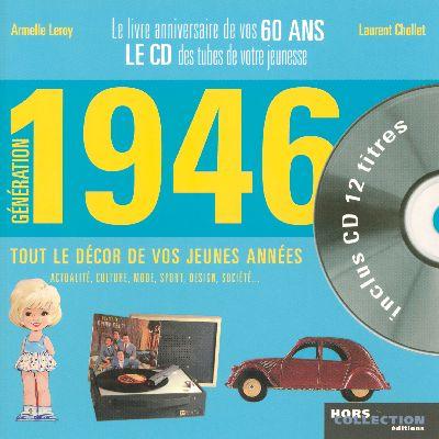GENERATION 1946 - LE LIVRE ANNIVERSAIRE DE VOS 60 ANS
