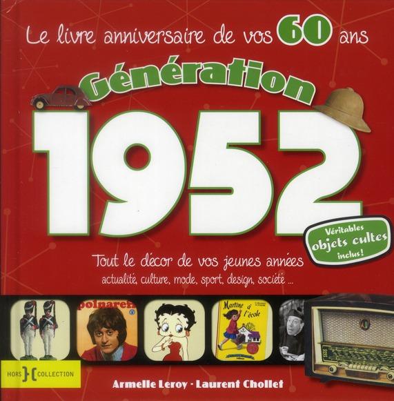 GENERATION 1952 LE LIVRE ANNIVERSAIRE DE VOS 60 ANS