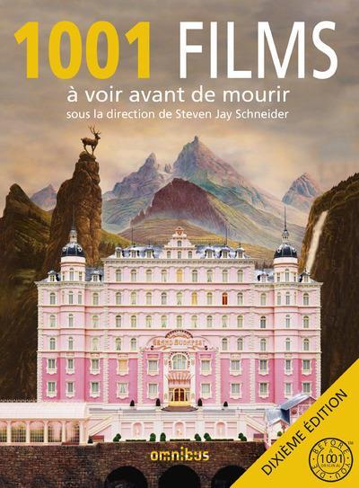 1001 FILMS A VOIR AVANT DE MOURIR (10E EDITION)