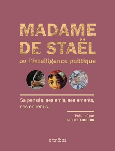 MADAME DE STAEL OU L'INTELLIGENCE POLITIQUE