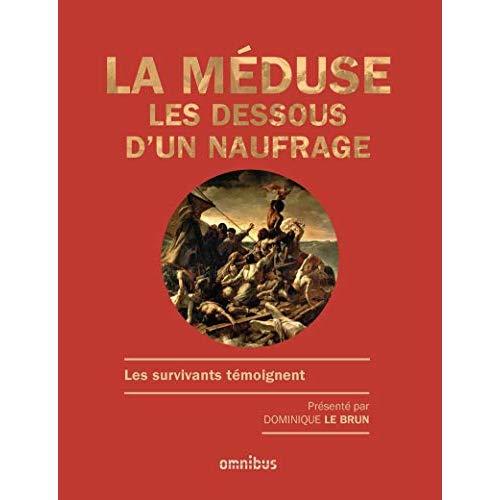 LA MEDUSE - LES DESSOUS D'UN NAUFRAGE