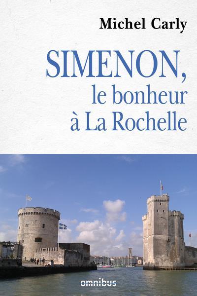 SIMENON, LE BONHEUR A LA ROCHELLE