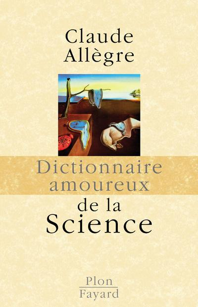 DICTIONNAIRE AMOUREUX DE LA SCIENCE