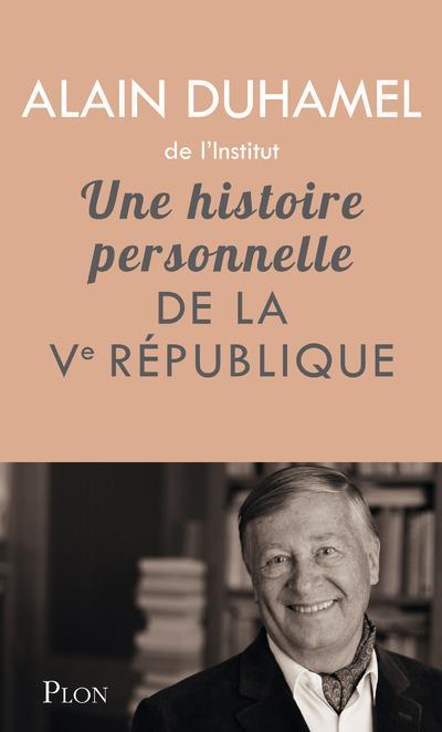 UNE HISTOIRE PERSONNELLE DE LA VEME REPUBLIQUE