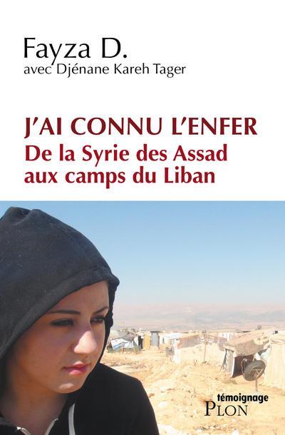 J'AI CONNU L'ENFER DE LA SYRIE DES ASSAD AUX CAMPS DU LIBAN