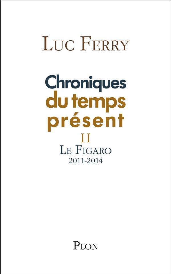 CHRONIQUES DU TEMPS PRESENT II