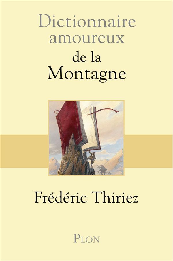 DICTIONNAIRE AMOUREUX DE LA MONTAGNE