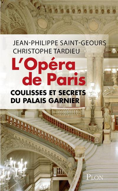 L'OPERA DE PARIS, COULISSES ET SECRETS DU PALAIS GARNIER