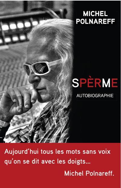 SPERME. AUTOBIOGRAPHIE