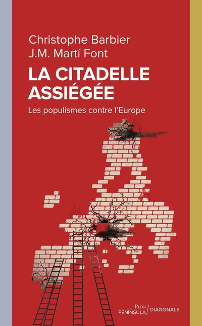 LA CITADELLE ASSIEGEE - LES POPULISMES CONTRE L'EUROPE
