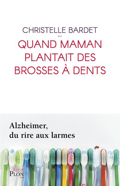 QUAND MAMAN PLANTAIT DES BROSSES A DENTS