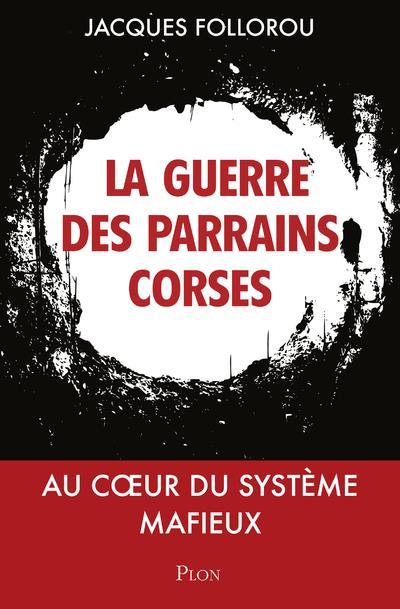 PARRAINS CORSES, LA GUERRE CONTINUE