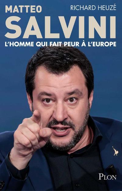 MATTEO SALVINI, L'HOMME QUI FAIT PEUR A L'EUROPE