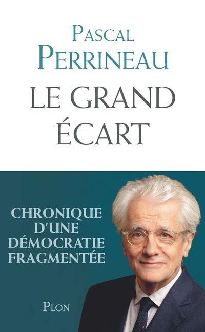 LE GRAND ECART - CHRONIQUE D'UNE DEMOCRATIE FRAGMENTEE