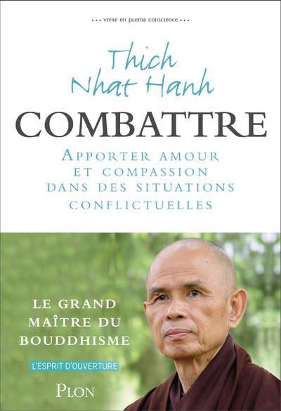 COMBATTRE - APPORTER AMOUR ET COMPASSION DANS DES SITUATIONS CONFLICTUELLES