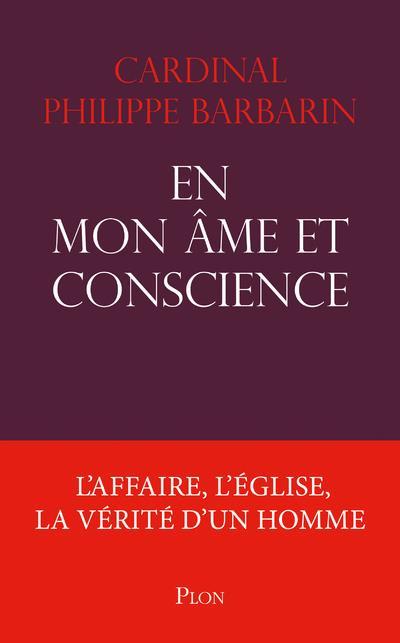 EN MON AME ET CONSCIENCE - L'AFFAIRE, L'EGLISE, LA VERITE D'UN HOMME