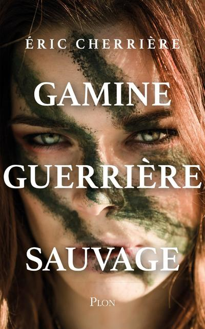 GAMINE, GUERRIERE, SAUVAGE