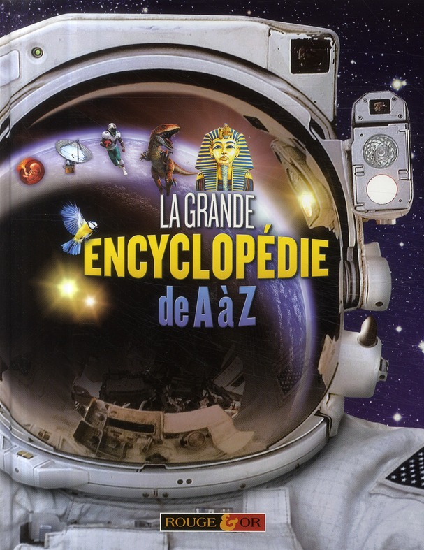 GRANDE ENCYCLOPEDIE DE A A Z