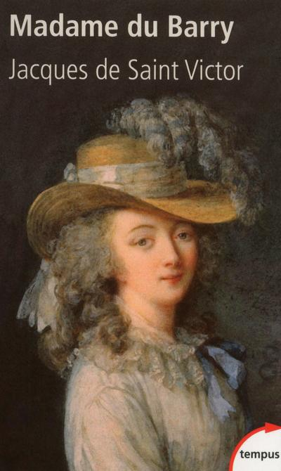 MADAME DU BARRY UN NOM DE SCANDALE