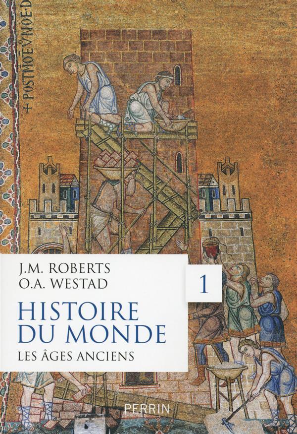 HISTOIRE DU MONDE - TOME 1 LES AGES ANCIENS - VOL01