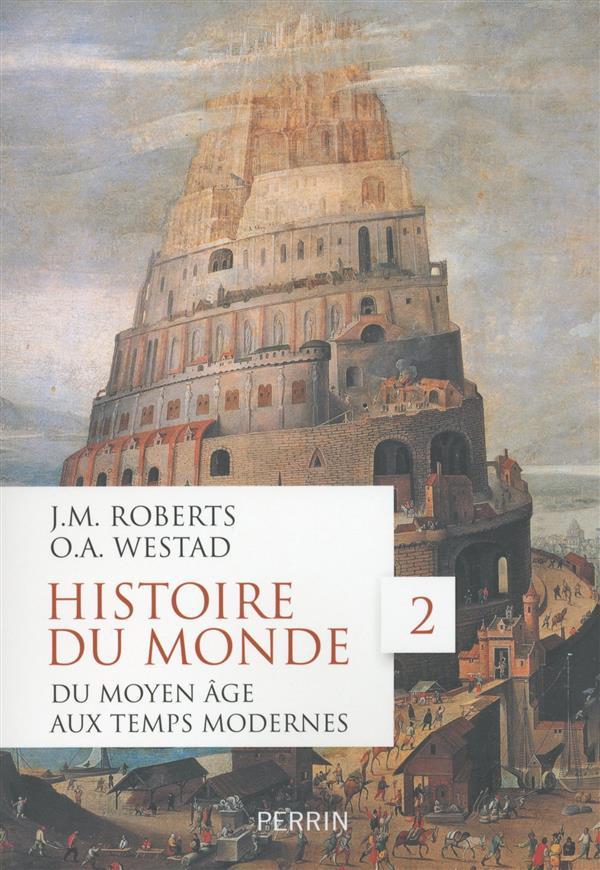HISTOIRE DU MONDE - TOME 2 DU MOYEN AGE AUX TEMPS MODERNES - VOL02