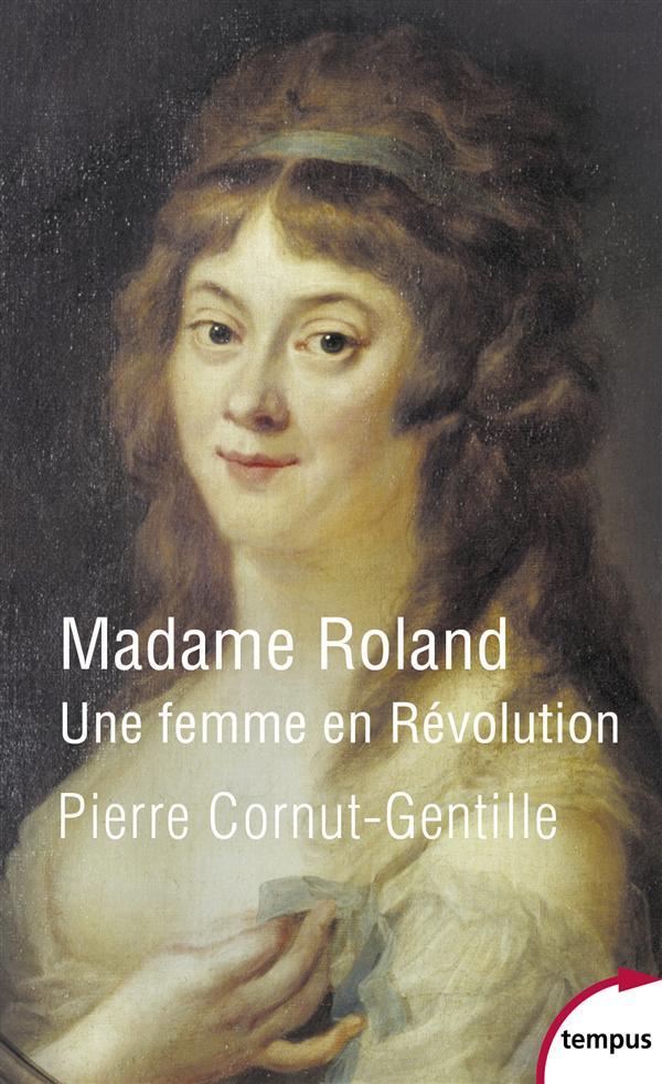 MADAME ROLAND - UNE FEMME EN REVOLUTION