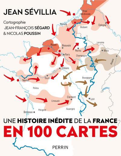 UNE HISTOIRE INEDITE DE LA FRANCE EN 100 CARTES