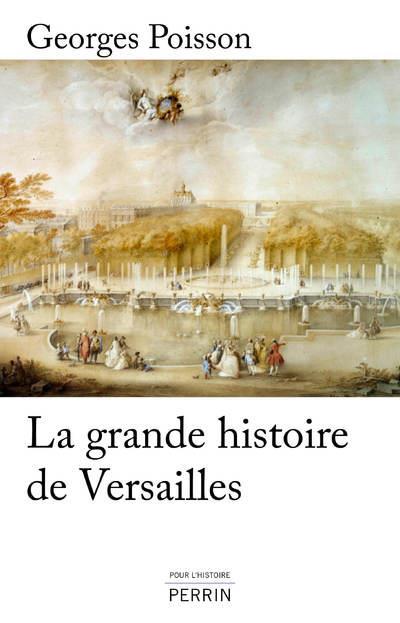 LA GRANDE HISTOIRE DE VERSAILLES