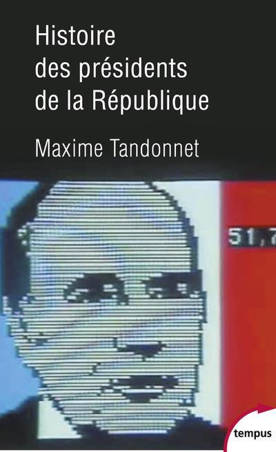 HISTOIRE DES PRESIDENTS DE LA REPUBLIQUE