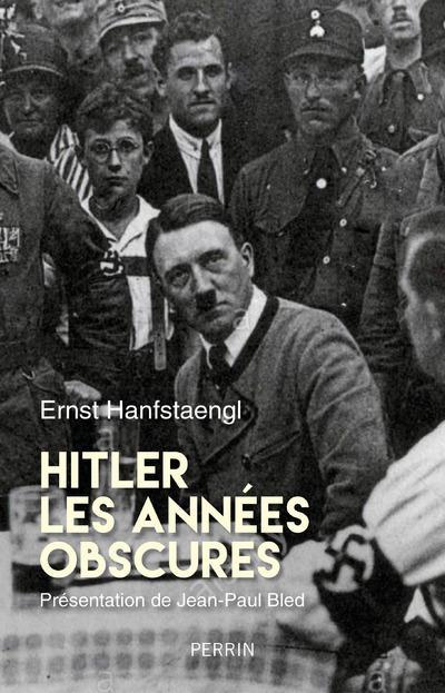 HITLER, LES ANNEES OBSCURES - MEMOIRES