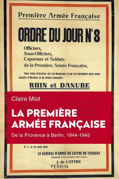 LA PREMIERE ARMEE FRANCAISE - DE LA PROVENCE A L'ALLEMAGNE 1944-1945