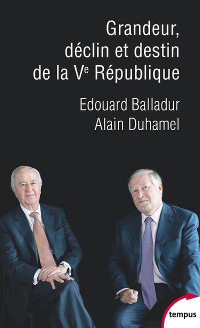 GRANDEUR, DECLIN ET DESTIN DE LA VE REPUBLIQUE