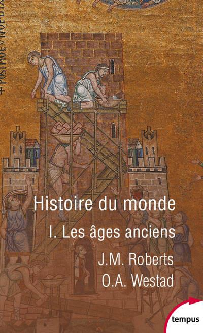 HISTOIRE DU MONDE - TOME 1 LES AGES ANCIENS - VOL1