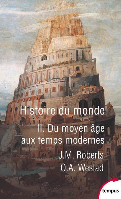 HISTOIRE DU MONDE - TOME 2 DU MOYEN AGE AUX TEMPS MODERNES - VOL2
