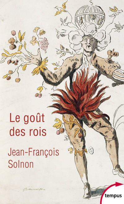 LE GOUT DES ROIS - DE FRANCOIS IER A NAPOLEON III