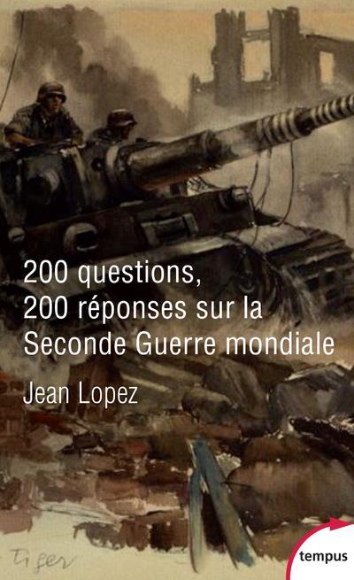 200 QUESTIONS 200 REPONSES SUR LA SECONDE GUERRE MONDIALE