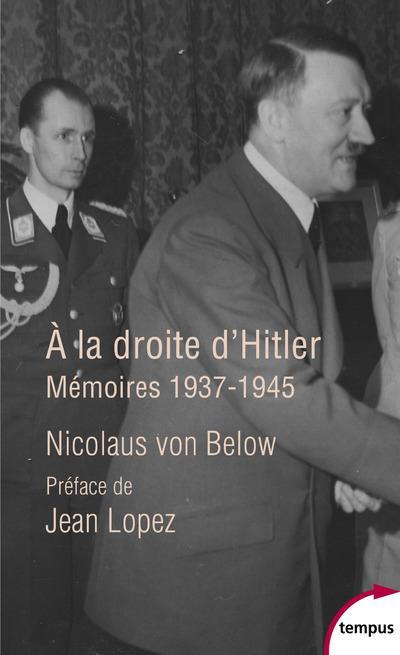 A LA DROITE D'HITLER - MEMOIRES, 1937-1945