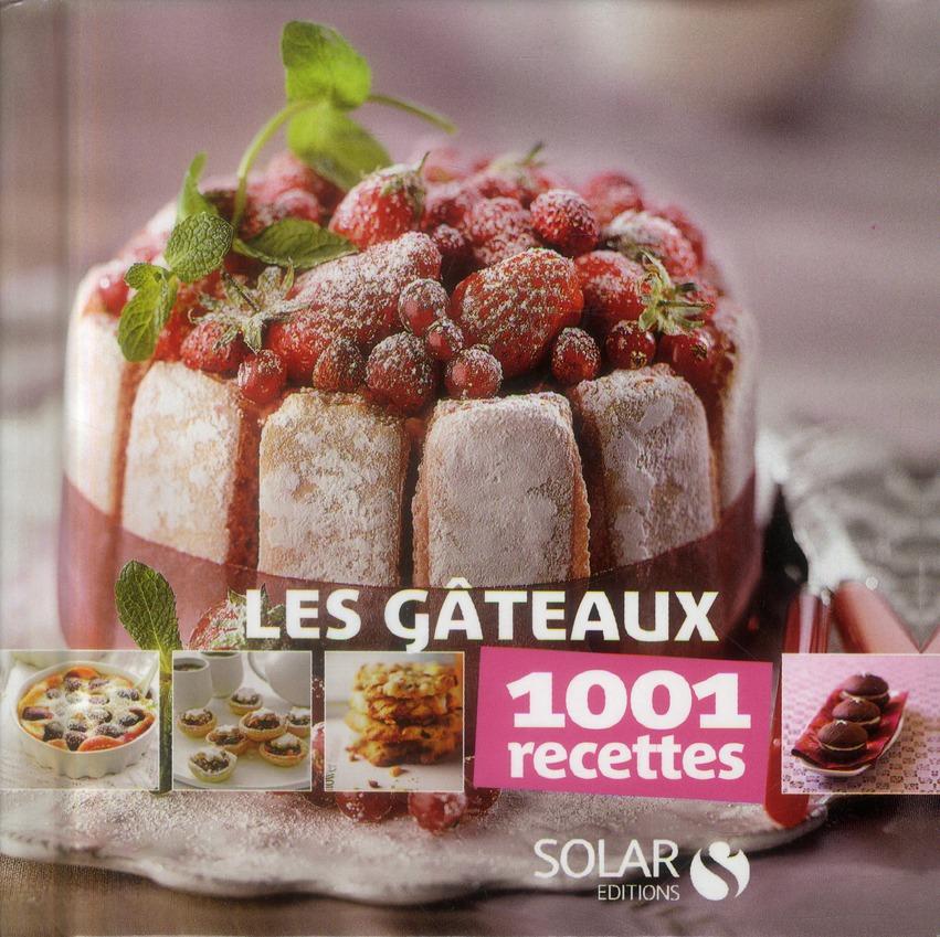GATEAUX - 1001 RECETTES
