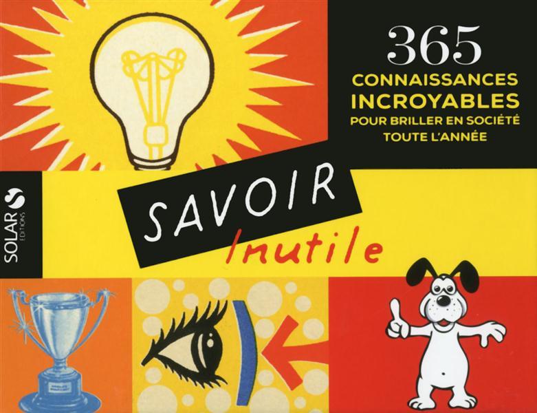 365 - SAVOIR INUTILE