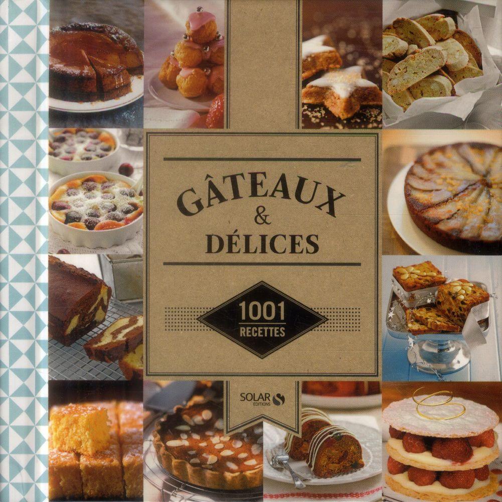 GATEAUX  DELICES , 1001 RECETTES NE